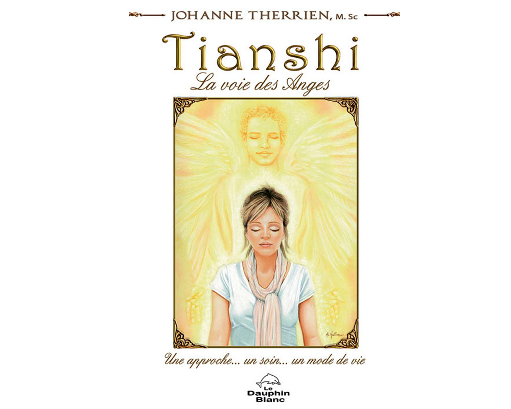 Tianshi La voie des Anges de Johanne Therrien
